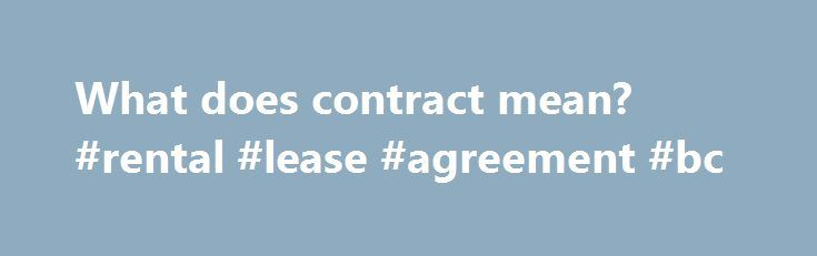 What does contract mean? #rental #lease #agreement #bc http - music agreement contract