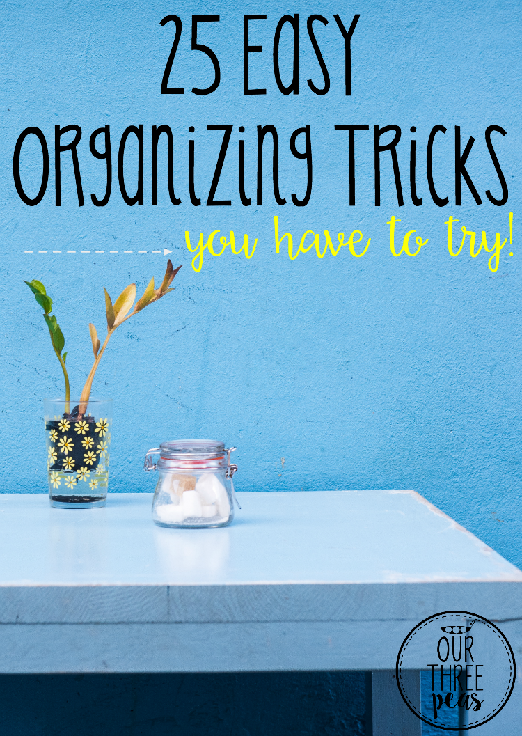 Keeping an organized house isn't easy, especially with kids! Use this list of 25 easy organizing tricks you have to try to get you started! | Our Three Peas
