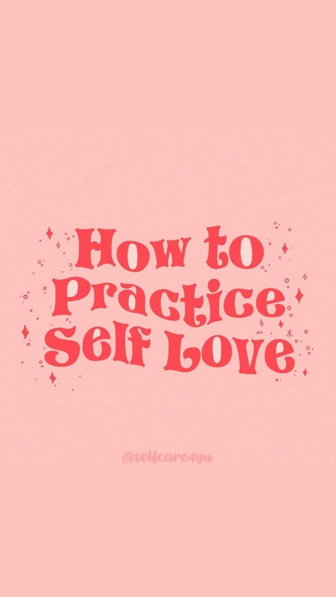 how to practice self love