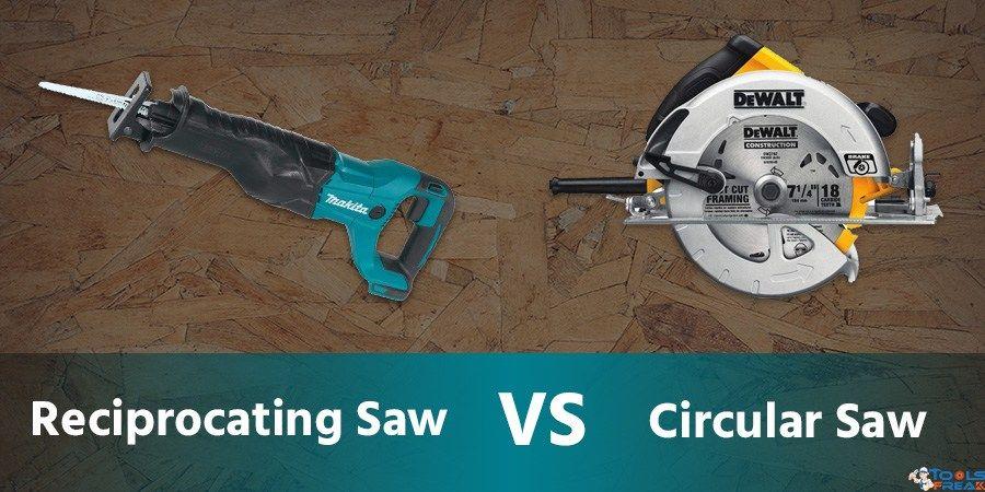 Reciprocating Saw Vs Circular Saw The Two Woodworkers Reciprocating Saw Circular Saw Woodworking