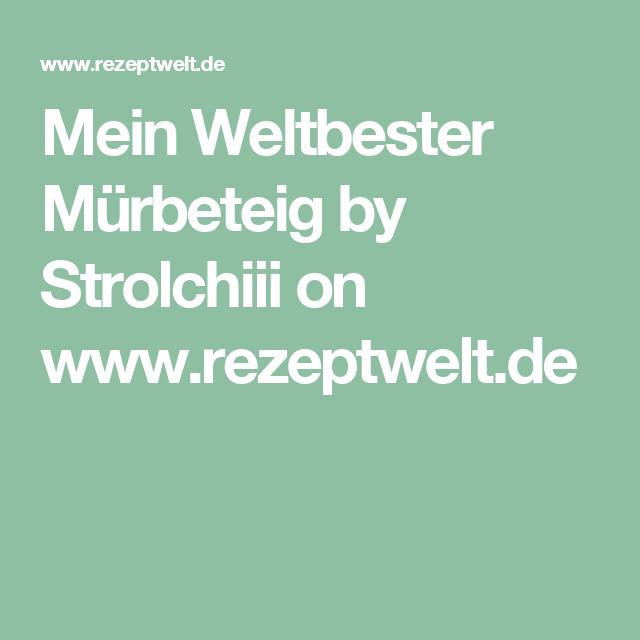 Mein Weltbester Mürbeteig by Strolchiii on www.rezeptwelt.de