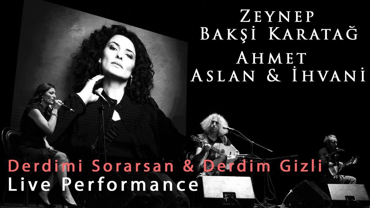 Zeynep Baksi Karatag Ahmet Aslan Ahmet Ihvani Derdimi Sorarsan Derdim Gizli Live Performance Derdimi Sorarsan Sozleri Derdimi S Deri Aslan Folk