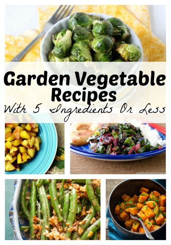 Garden vegetables recipes with 5 ingredients or less garden food garden vegetables recipes with only forumfinder Images