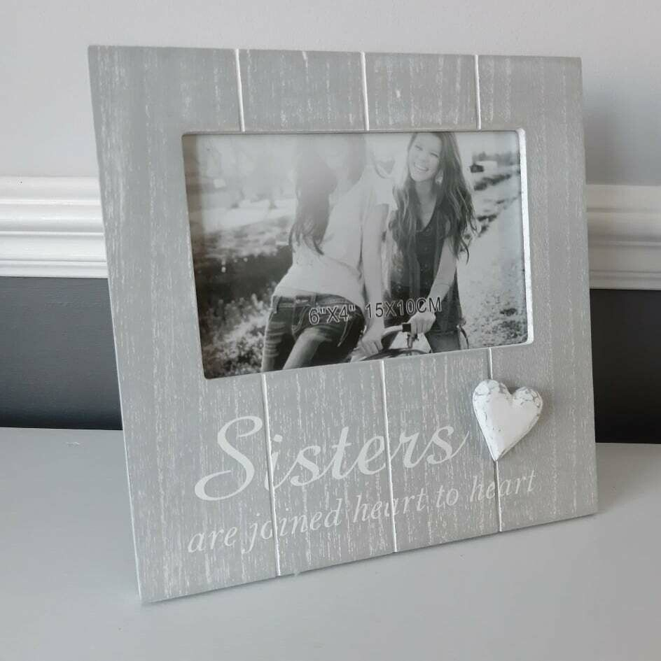 Sisters Are Joined Heart To Heart Soft Grey Photo Frame 6 X4 Photo Frame Photo Frame
