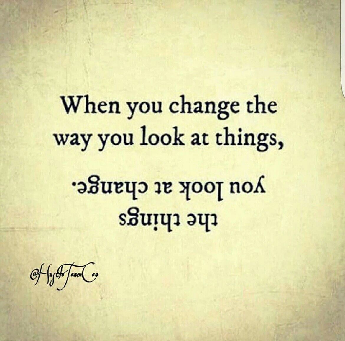 Change the way you look things