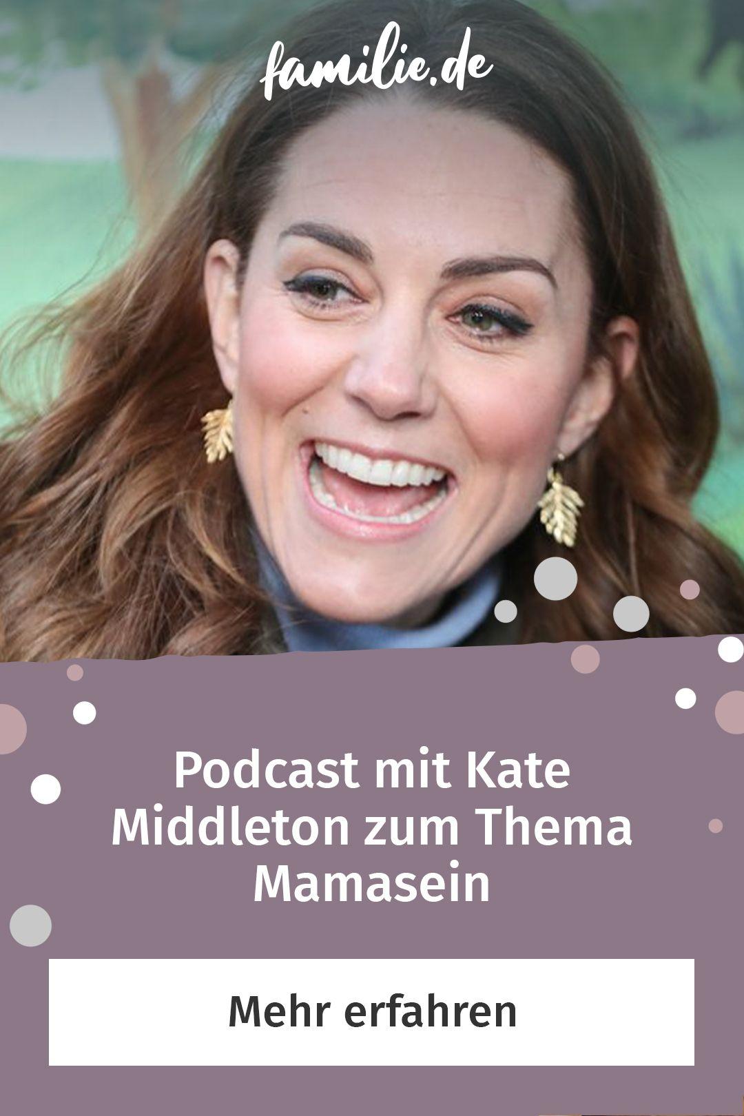 Podcast mit Kate Middleton alias zum Thema Mamasein
