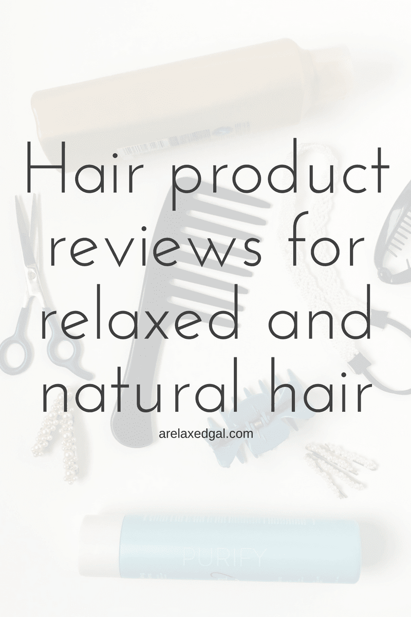 Product Reviews Hair Care Products Hair care, Relaxed