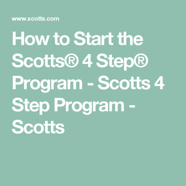 How To Start The Scotts 4 Step Program