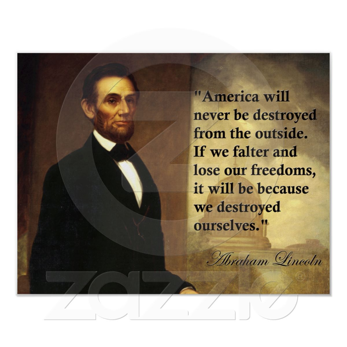 "Abraham Lincoln Famous Quotes: Abraham Lincoln Quote ""America Will Never Be..."" Poster"