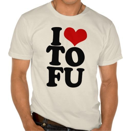 #zazzlecom #tshirt #funny #vegan #humor #shirt #love #tofu #need #this #tee #iI Love Tofu Funny Vegan humor T-Shirt |  I Love Tofu - I need this Tee ShirtI Love Tofu - I need this Tee Shirt #veganhumor