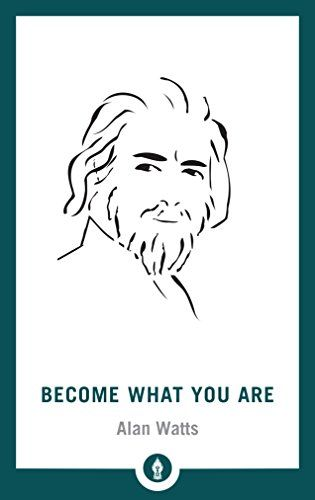 Become What You Are by Alan W. Watts - Goodreads
