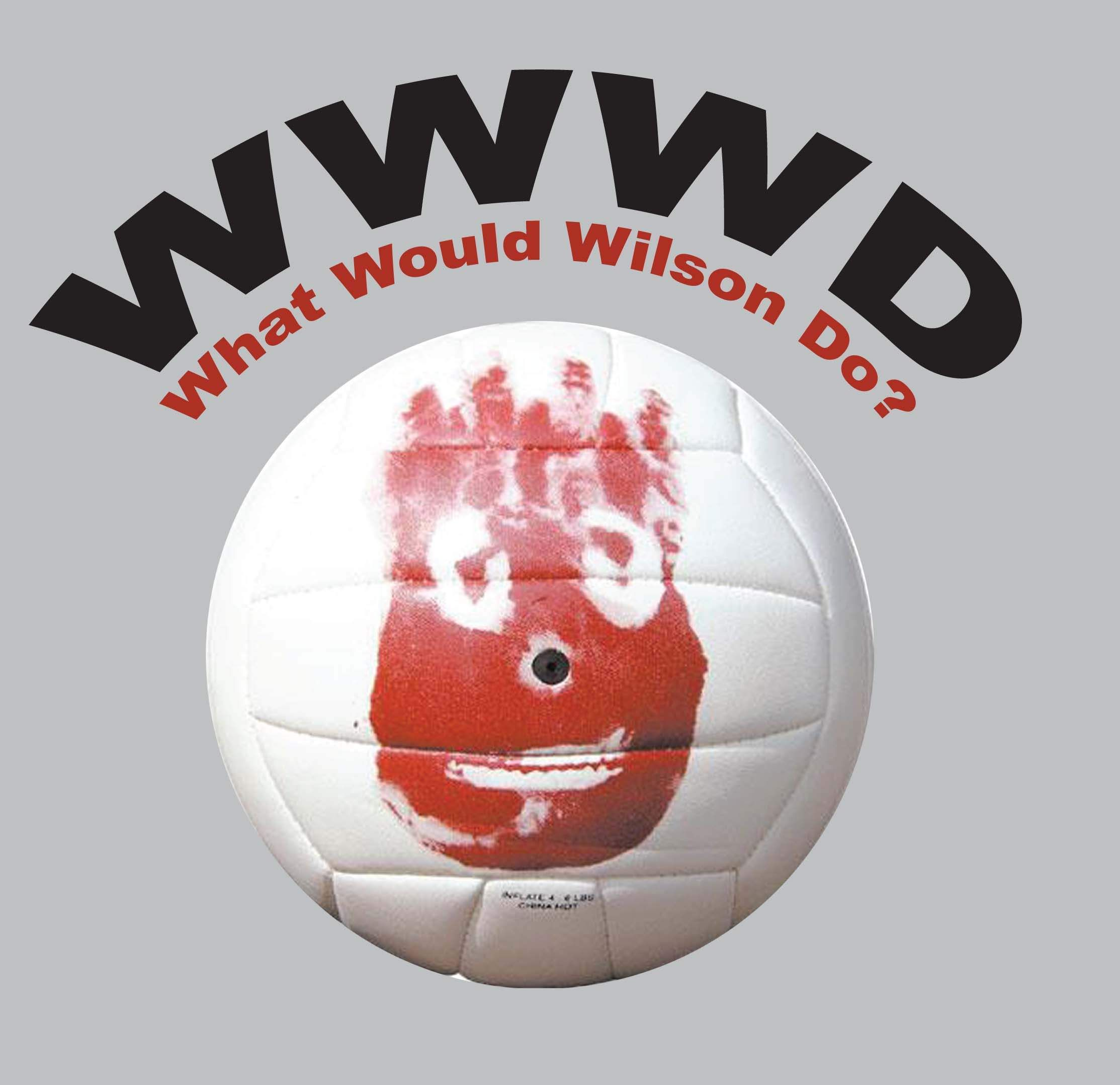 Cast Away Wilson Volleyball Remember I Do Wilson Volleyball It Cast Great Movies