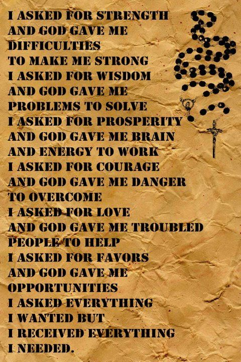 I asked for strength and GOD gave me… :)   Scripture ...