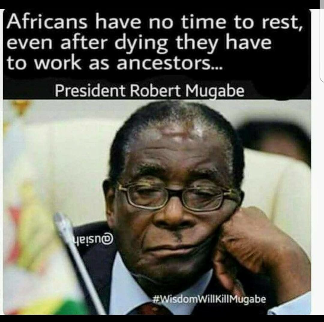 Pin By Kellz Artistry On On The Black Hand Side Black History Quotes Mugabe Quotes Funny African Memes