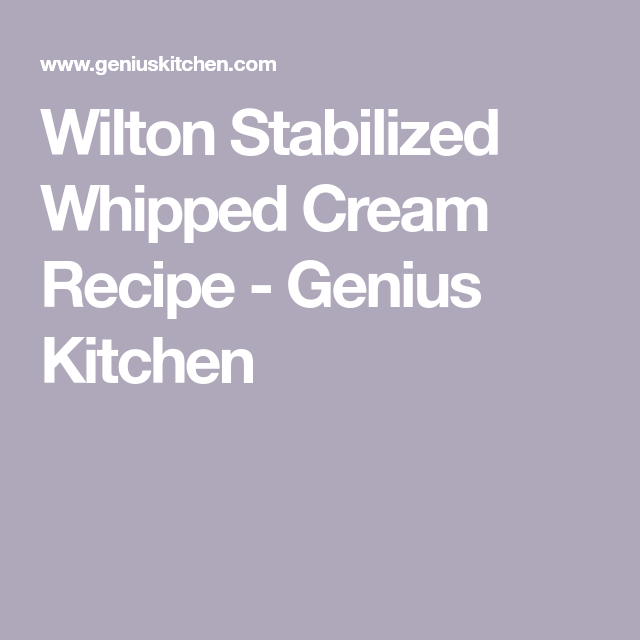 Wilton Stabilized Whipped Cream #stabilizedwhippedcream Wilton Stabilized Whipped Cream Recipe - Genius Kitchen #stabilizedwhippedcream Wilton Stabilized Whipped Cream #stabilizedwhippedcream Wilton Stabilized Whipped Cream Recipe - Genius Kitchen #stabilizedwhippedcream