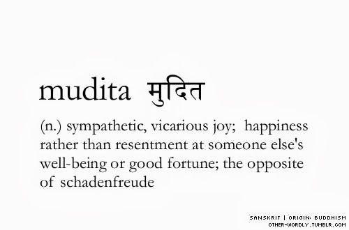 Mudita Antonym To Schadenfreude Cool Words Unusual Words