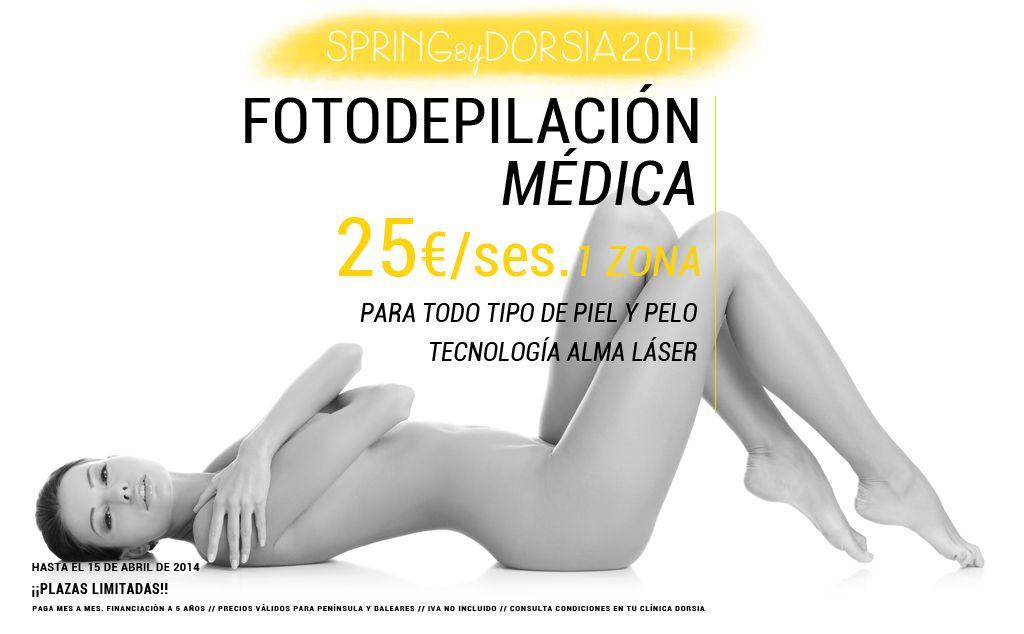 Fotodepilación 25 euros sesión y zona. Sólo en el mes de abril. ABRIL EN DORSIA.