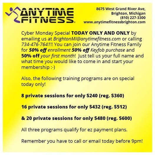 If You Call 734 476 7641 Or Email Brightonmi Anytimefitness Com Before 9 Pm Today You Can Join Our Anytime Fit Anytime Fitness Cyber Monday Specials Brighton