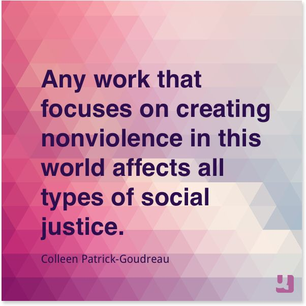 Social Justice Quotes Classy Any Work That Focuses On Creating Nonviolence In This World Affects .