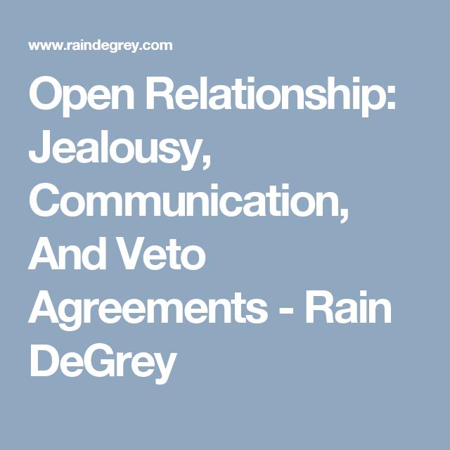 Open Relationship Jealousy Communication And Veto Agreements Rain Degrey