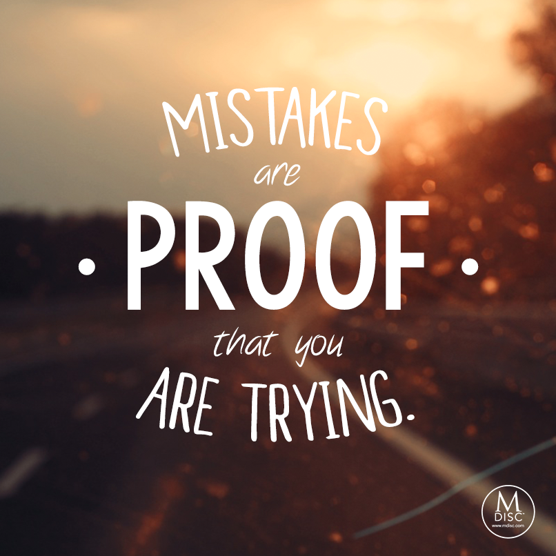 Life Quotes Unknown Brilliant Mistakes Are Proof That You Are Trying Unknown Mistakes Life