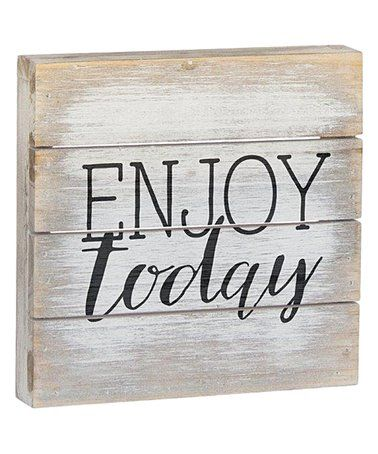 Look what I found on #zulily! 'Enjoy Today' Wall Sign #zulilyfinds