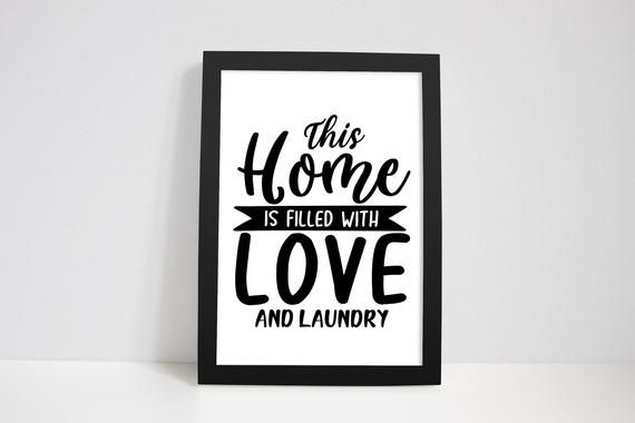 This Home Is Filled With Love And Laundry - Funny Bathroom Prints, Toilet Quotes Print, Art Wall Dec