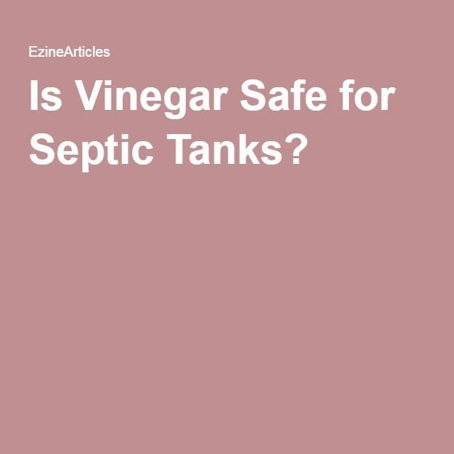 Is Vinegar Safe For Septic Tanks Septic Safe Cleaning