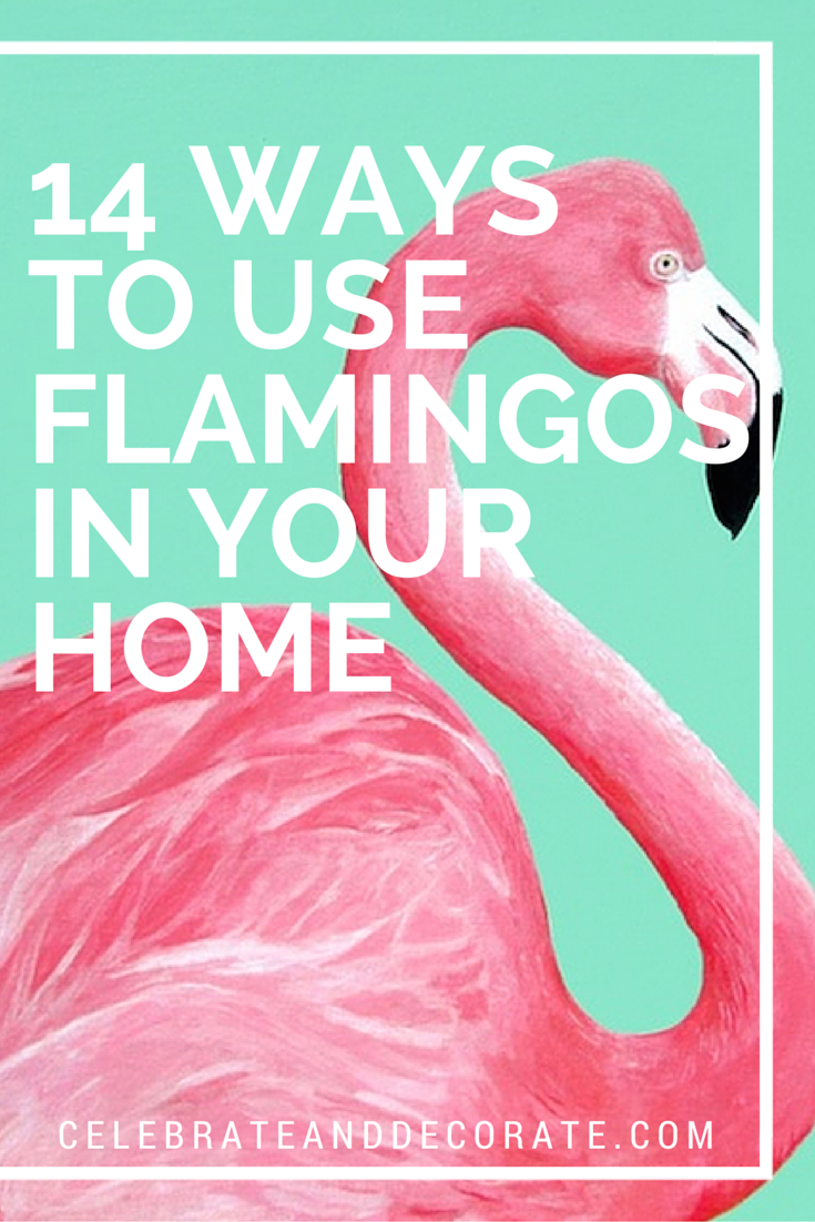 Pink Flamingos Are Just Fun Aren T They I Have Rounded Up 14 Ways To Use In Your Home Don Know What It Is About Them That Make So