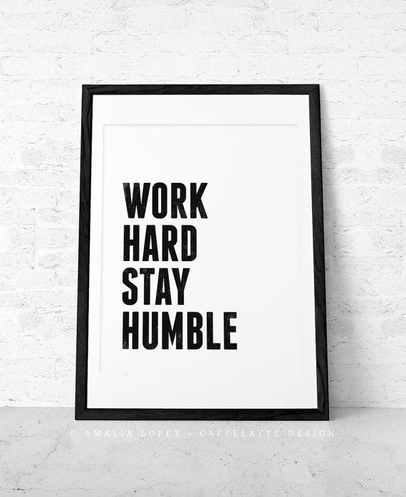 Work hard stay humble quote print black and white minimal motivational print typographic print typographical poster