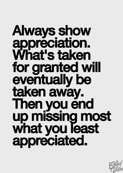 Always show apreciation. | truth | Inspirational quotes ...