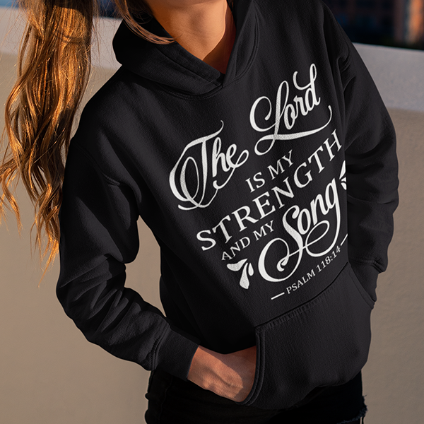The Lord is my strength and my song Psalm 118:14 Bible verse hoodie