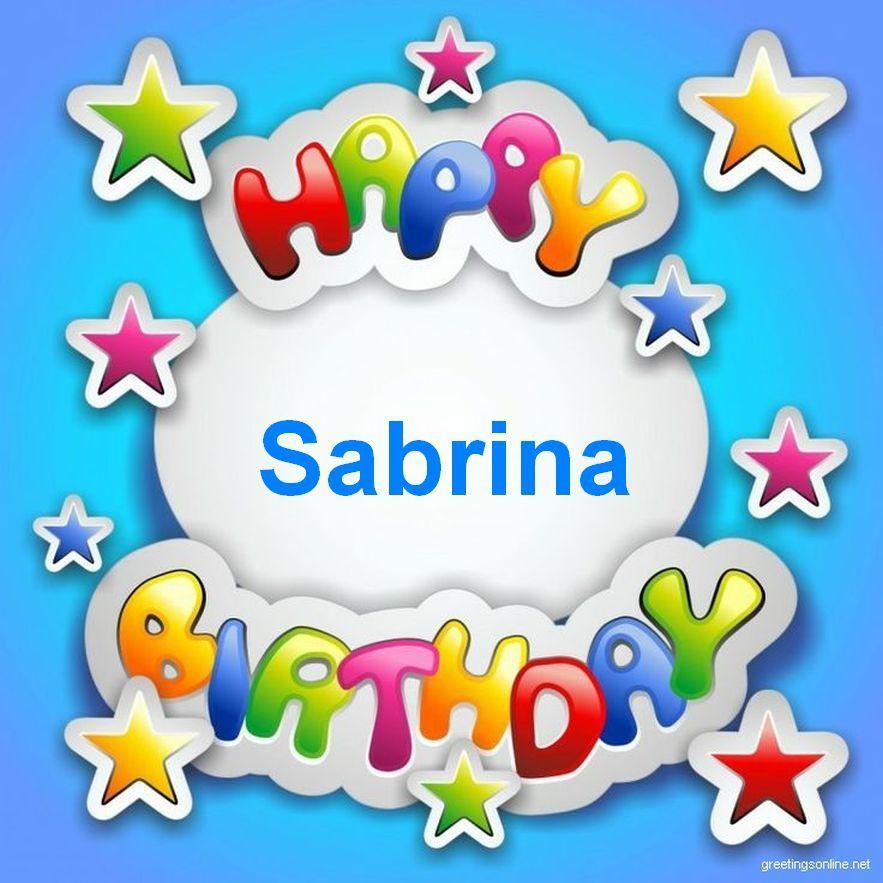 Happy Birthday Sabrina Birthday Sayings Pinterest Happy