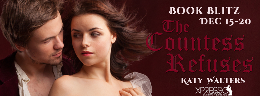 Tome Tender: The Countess Refuses by Katy Walters Blitz and #Giveaway