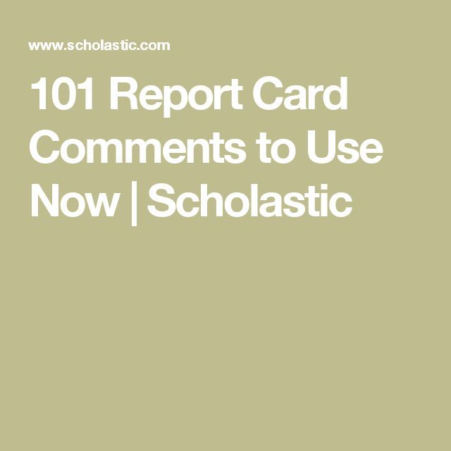 101 Report Card Comments to Use Now | Scholastic