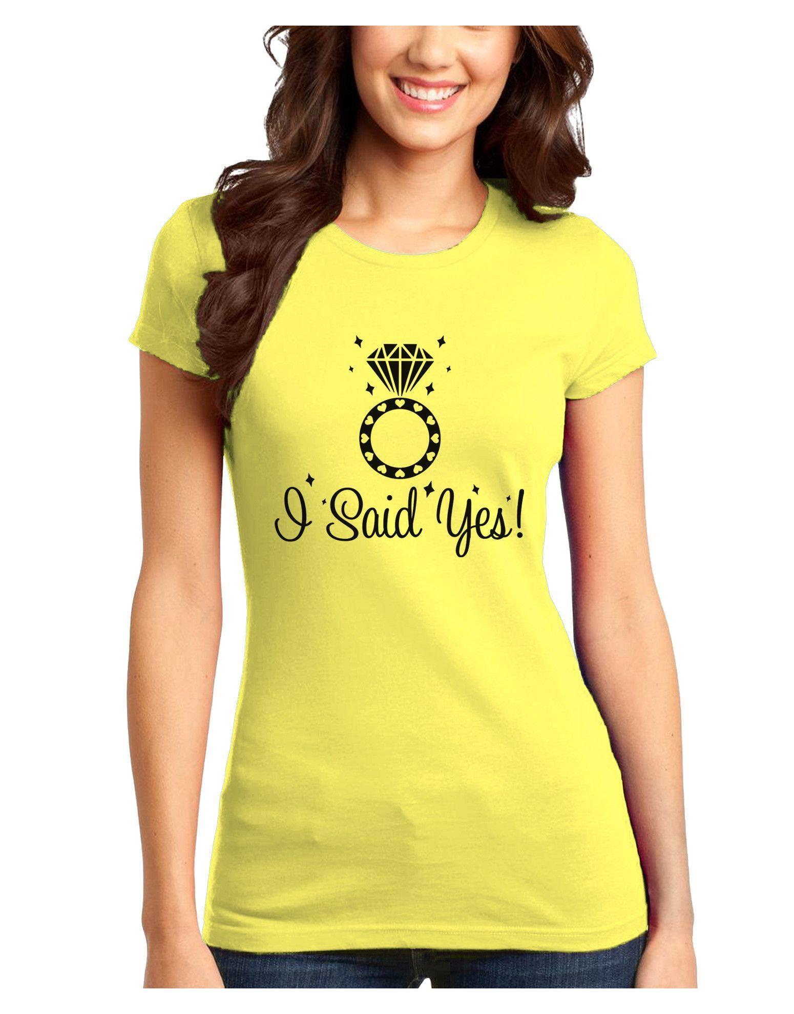 TooLoud I Said Yes - Diamond Ring Juniors T-Shirt