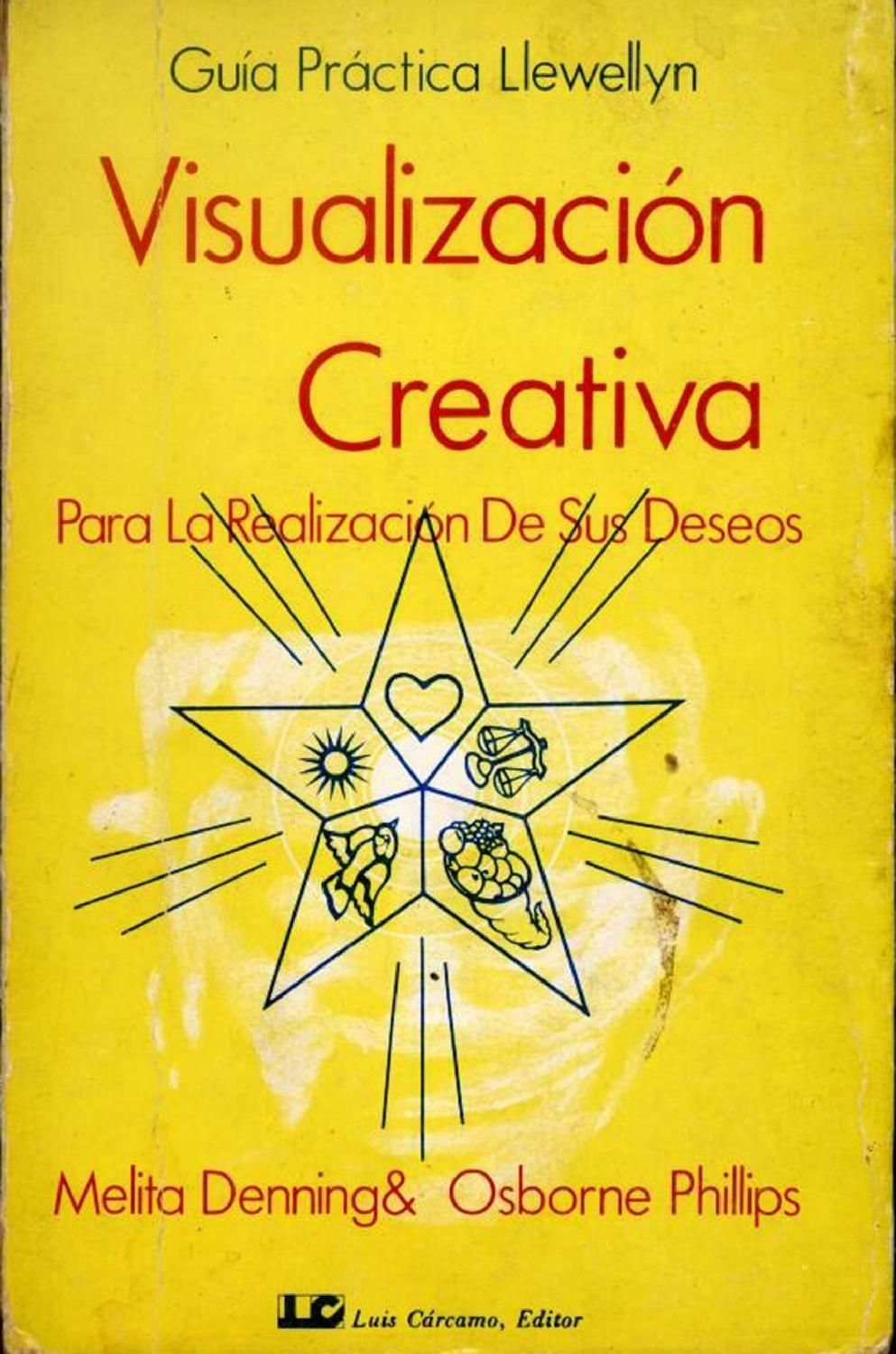 Libro Visualizacion Creativa Denning Y Phillips Visualización Creativa Guía Libros