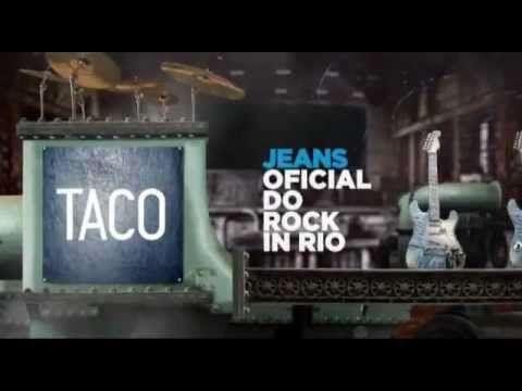 O Jeans Oficial do Rock in Rio. TACO: Todo Mundo. Todo dia.