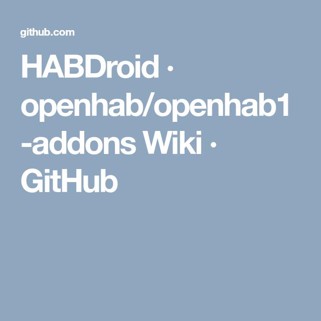 HABDroid · openhab/openhab1-addons Wiki · GitHub | ESP Easy