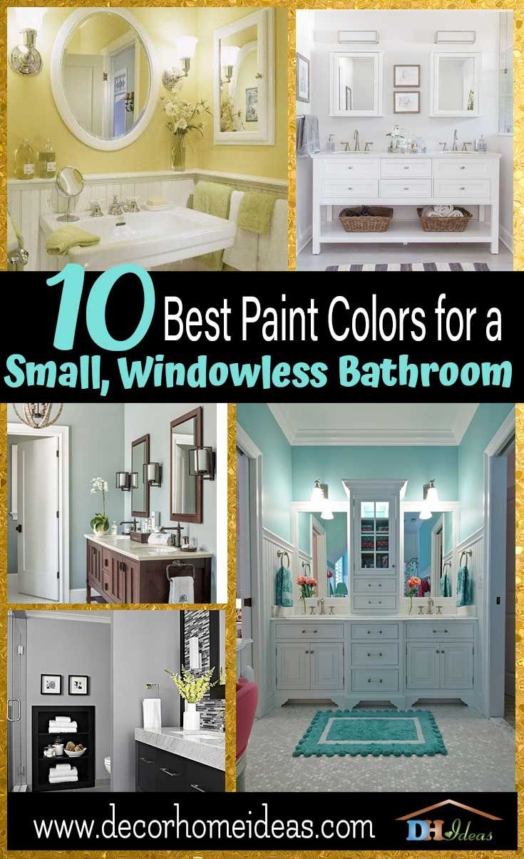 10 Best Paint Colors For Small Bathroom With No Windows Small Bathroom Paint Colors Small Bathroom Colors Bathroom Colors Decorating small bathrooms color