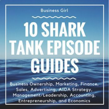 product contains 10 DIFFERENT Shark Tank Episode Guides that can be used with any business course. Topics covered include: Types of Business Ownership, Marketing Mix, Finance, Sales, Advertising, AIDA Strategy, Functions of Management/ Leadership Qualities and Styles, Accounting (Financial Claims), Entrepren...