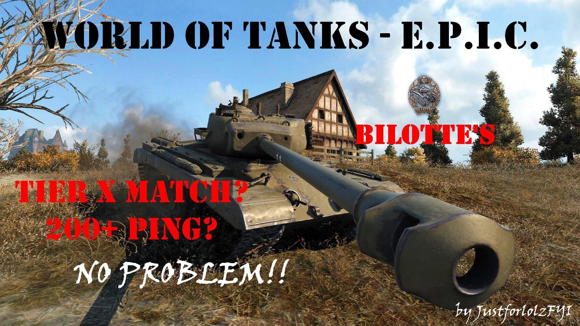 World of Tanks - E P I C  (T32 - HIGH PING)   World of Tanks