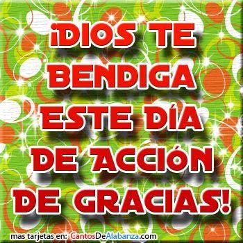 Dia Accion De Gracias Tarjetas Cristianas Gratis 3 Gratitude Quotes Happy Thanksgiving Day Happy Thanksgiving