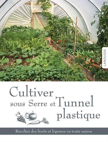 Jardiner sous serre et tunnel toute l\'année | garden-Greenhouse ...