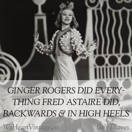 Ginger Rogers Quote Ginger Rogers Ginger Rogers Quotes Fred Astaire