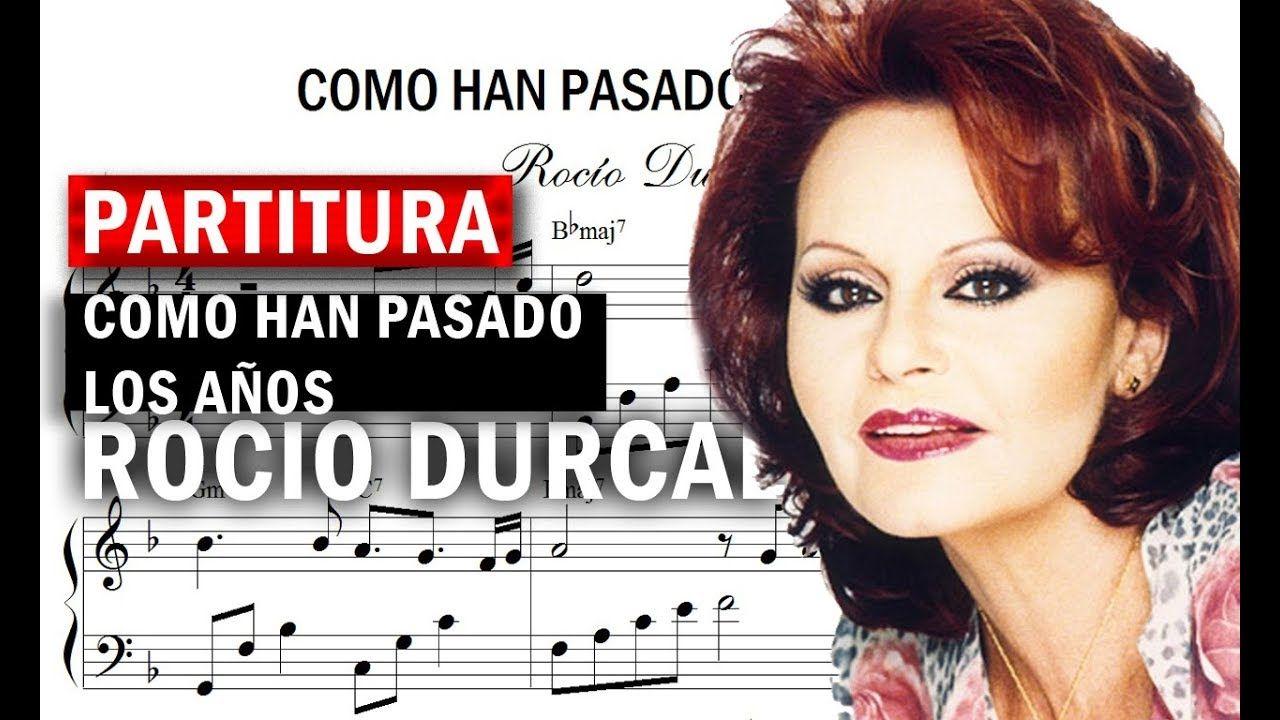 Partitura Rocio Durcal Como Han Pasado Los Años Descargar Pdf Partituras Durcal Rocio Dúrcal