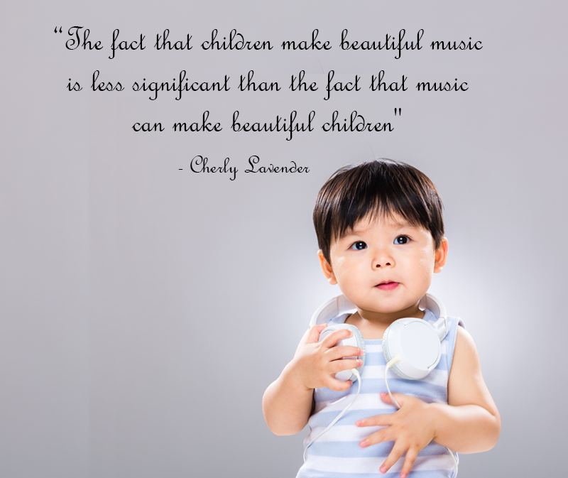 The Fact That Children Make Beautiful Music Is Less Significant Than The Fact That Music Can Make Beautiful Ch Music Quotes Family Quotes Beautiful Children