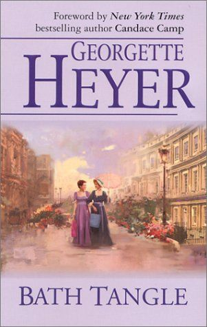 Bath Tangle - Georgette Heyer  - first published 1955