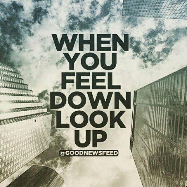 When You #Feel #Down #LOOKUP 🔝 www.JARPR.com | How are you feeling,  Feeling down, Looking up