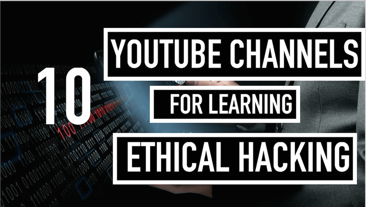Follow These 10 Youtube Channels For Learning Ethical Hacking Course Online Learn Hacking Online Courses Ethics